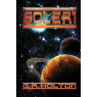 Soleri by Holton & G. R.