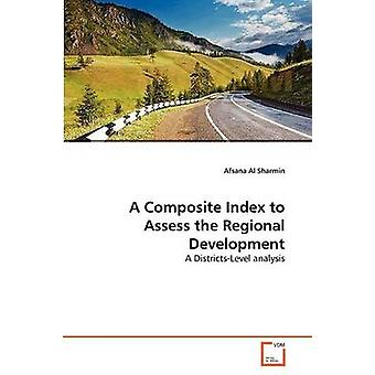 A Composite Index to Assess the Regional Development by Sharmin & Afsana Al