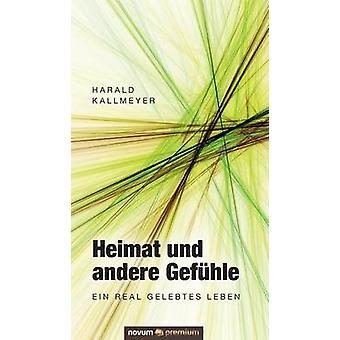 Heimat und andere Gefhle by Harald Kallmeyer