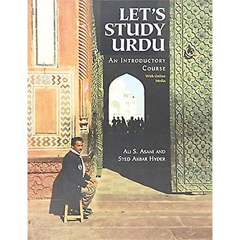 Let's Study Urdu - An Introductory Course - With Online Media by Ali S.