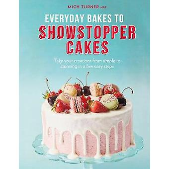 Everyday Bakes to Showstopper Cakes by Mich Turner - 9780711247079 Bo