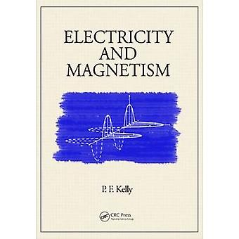 Electricity and Magnetism by P. F. Kelly - 9781482206357 Book