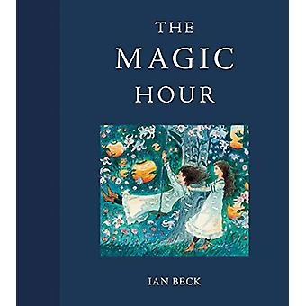 The Magic Hour by Ian Beck - 9781849766241 Book