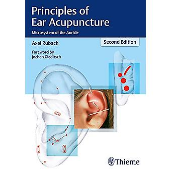 Principles of Ear Acupuncture - Microsystem of the Auricle by Axel Rub