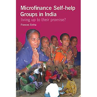 Microfinance Self-help Groups in India - Living Up to Their Promise? b