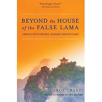 Bortom huset av den falska Laman: färdas med munkar, nomader och Outlaws