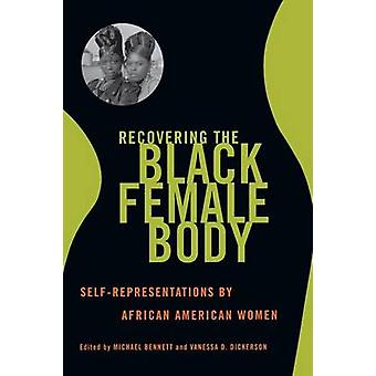 Recovering the Black Female Body - Self-Representation by African Amer