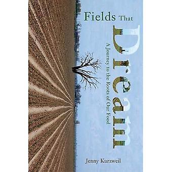 Fields That Dream: Reise zu den Wurzeln unseres Essens