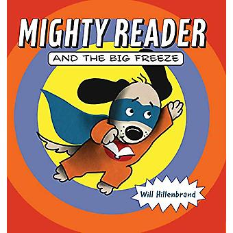Mighty Reader and the Big Freeze by Will Hillenbrand - 9780823439928