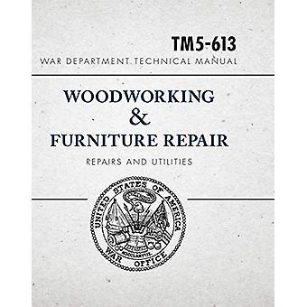 War Department Technical Manual - Woodworking & Furniture Repair -
