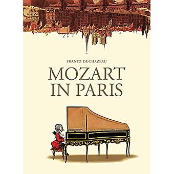 Mozart in Paris by Duchazeau Frantz - 9781910593721 Book