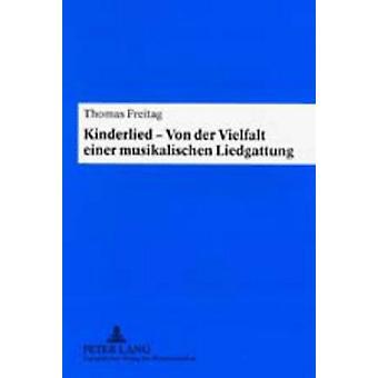 Kinderlied - Von Der Vielfalt Einer Musikalischen Liedgattung by Thom