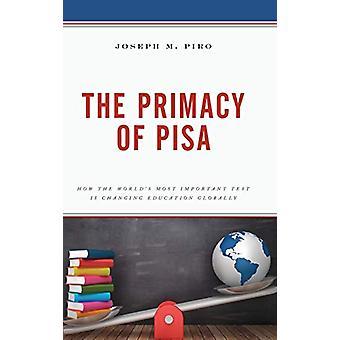 Pisas forrang - Hvordan Verden's vigtigste test er under forandring