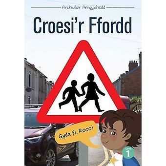 Cyfres Archwilio'r Amgylchedd - Croesi'r Ffordd by Mererid Hopwood - 9