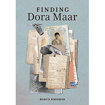 Finding Dora Maar  An Artist an Address Book a Life by Brigitte Benkemoun