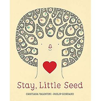 Stay - Little Seed by Cristiana Valentini - 9781771646468 Book