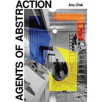 Agents of Abstraction by Ana Ofak - 9783956794575 Book