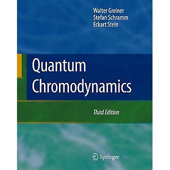 Quantum Chromodynamics by Walter Greiner & Stefan Schramm & Eckart Stein & Preface by D A Bromley