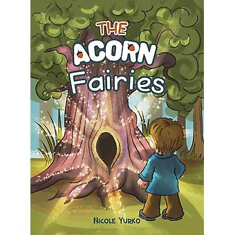 The Acorn Fairies by Nicole Yurko
