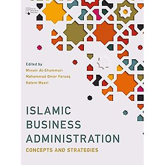 Islamic Business Administration: Concepts and� Strategies
