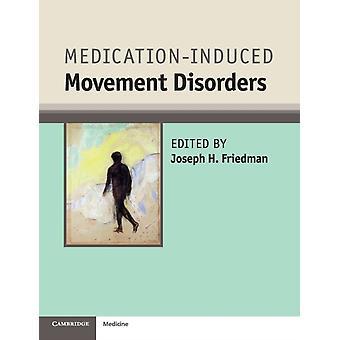 MedicatieInduced Movement Disorders door Bewerkt door Joseph H Friedman