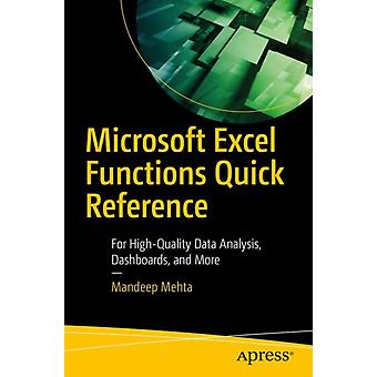Microsoft Excel Functions Quick Reference  For HighQuality Data Analysis Dashboards and More by Mandeep Mehta