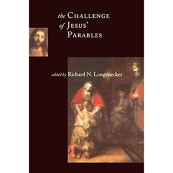 The Challenge of Jesus' Parables by Richard N. Longenecker - 97808028