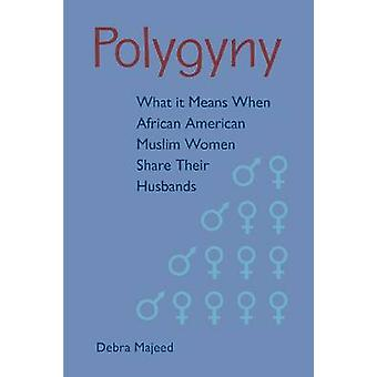 Polygyny - Vad det betyder när afroamerikanska muslimska kvinnor Dela Thei