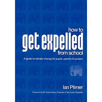 How to Get Expelled from School by Ian Plimer - 9780852448021 Book
