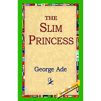The Slim Princess by George Ade - 9781421800295 Book