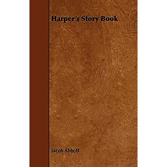 Harper's Story Book by Jacob Abbott - 9781443760706 Book