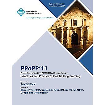 PPoPP 11 Proceedings of the 2011 ACM SIGPLAN Symposium on Principles