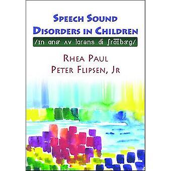 Speech Sound Disorders in Children Essays in Honor of Lawrence Shiberg in Honor of Lawrence D Shiberg