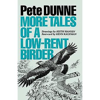 More Tales of a LowRent Birder by Pete Dunne