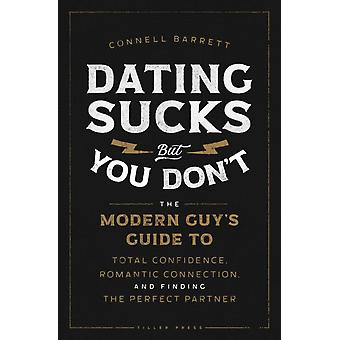 Dating Sucks but You Dont by Connell Barrett