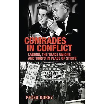 Kameraden in conflict Arbeid de vakbonden en 1969's in plaats van strijd