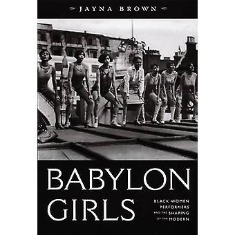 Babylon dziewczyny - czarne kobiety wykonawców i kształtowania nowoczesnych b