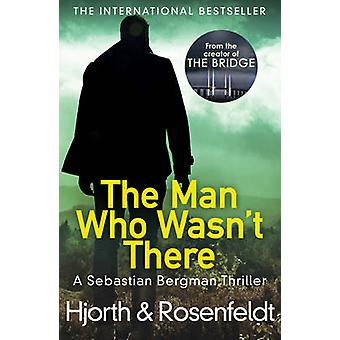 The Man Who Wasn't There by Michael Hjorth - Hans Rosenfeldt - 978178