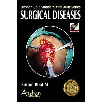 Mini Atlas of Surgical Diseases by Sriram Bhat M. - 9781905740451 Book