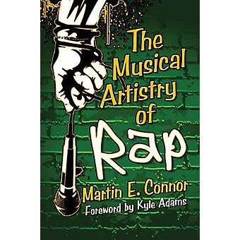 The Musical Artistry of Rap by Martin Connor - 9780786498987 Book