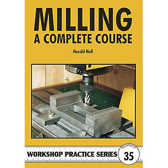 Milling - A Complete Course by Harold Hall - 9781854862327 Book
