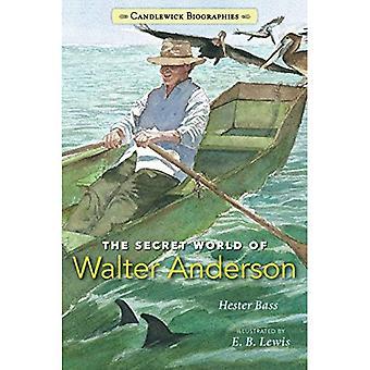Die geheimnisvolle Welt der Walter Anderson (Candlewick Biographien)