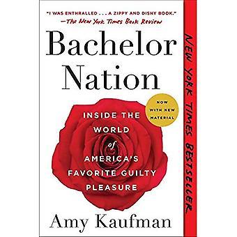 Bachelor Nation: Inside the� World of America's Favorite Guilty Pleasure