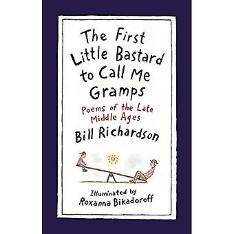 The First Little ba*tard to Call Me Gramps: Poems of the Late Middle Ages