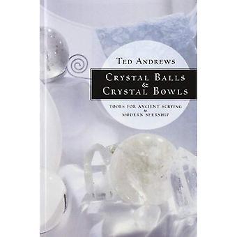 Boules de cristal et bols de cristal: outils pour Scrying ancienne et moderne Seership (cristaux et New Age)