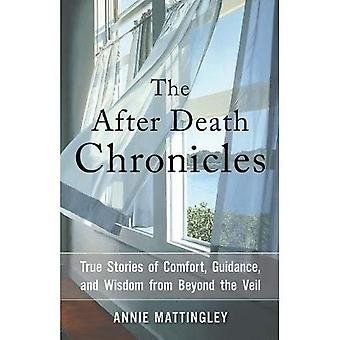 The After Death Chronicles:� True Stories of Comfort, Guidance, and Wisdom from Beyond the Veil