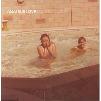 Amateur Love - It's All Aquatic [Vinyl] USA import