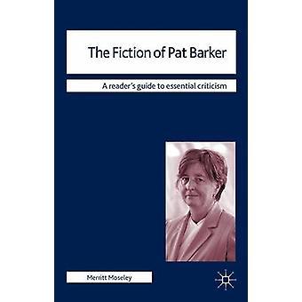 Die Fiktion von Pat Barker von Moseley & Merritt