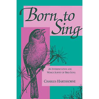 Born to Sing by Charles Hartshorne