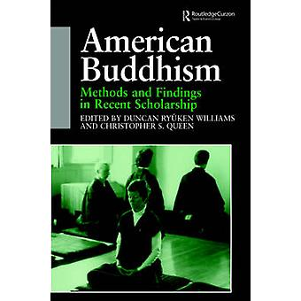 American Buddhism Methods and Findings in Recent Scholarship by Williams & Duncan Ryuken